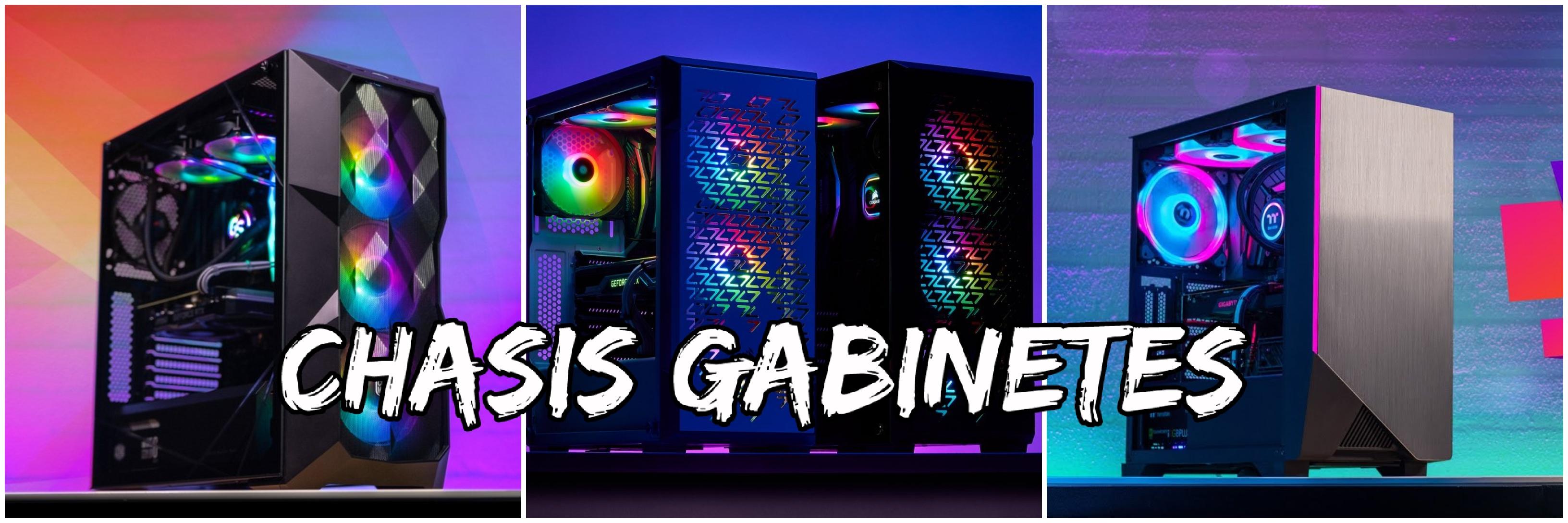 ▶ CHASIS / GABINETES