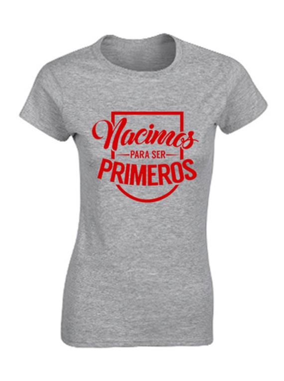 Camiseta mujer - Nacimos para ser primeros